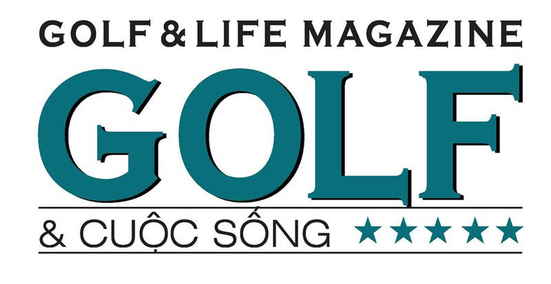 Golf & Life Magazine Tạp Chí Golf Việt Nam Hàng Đầu Golfer Nên Theo Dõi